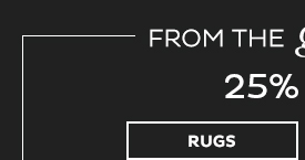 25% Off Rugs*
